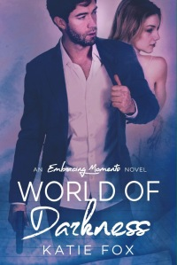 World Of Darkness ( Embracing Moments 1.5) By Katie Fox